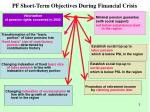 pf short term objectives during financial crisis