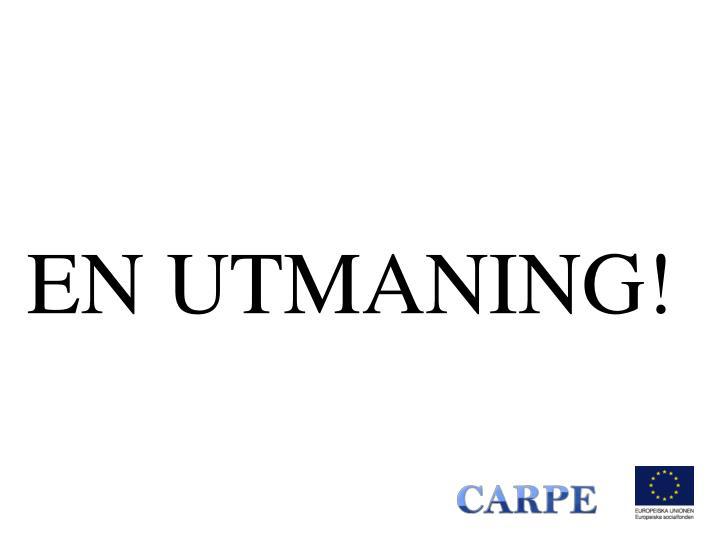 EN UTMANING!