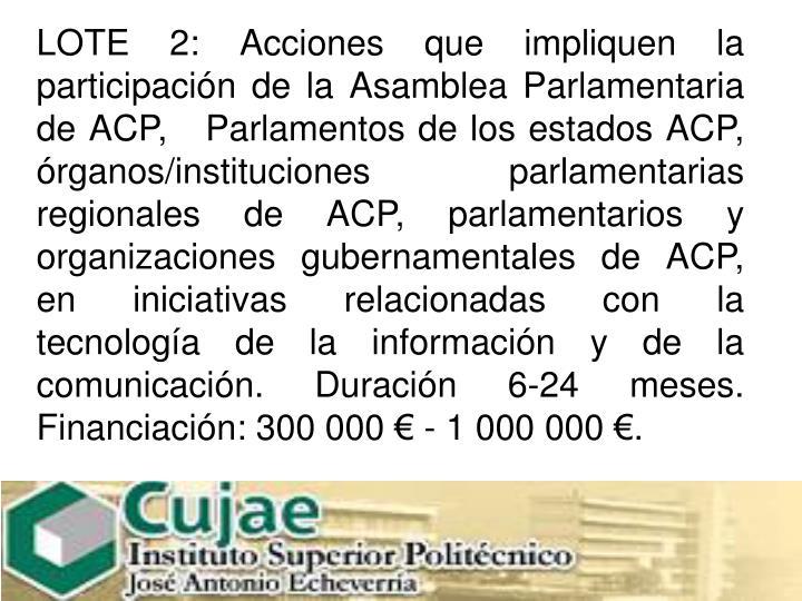 LOTE 2: Acciones que impliquen la participación de la Asamblea Parlamentaria de ACP,Parlamentos de los estados ACP,