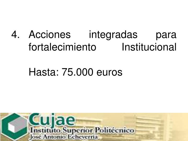 Acciones integradas para fortalecimiento Institucional