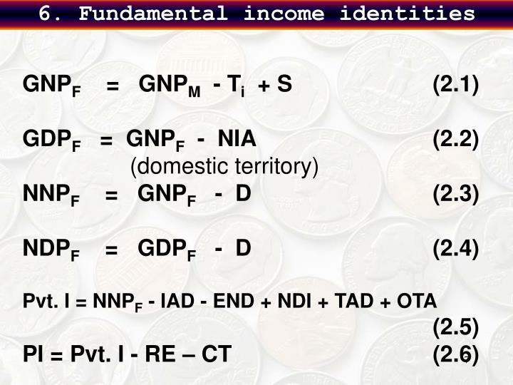 6. Fundamental income identities