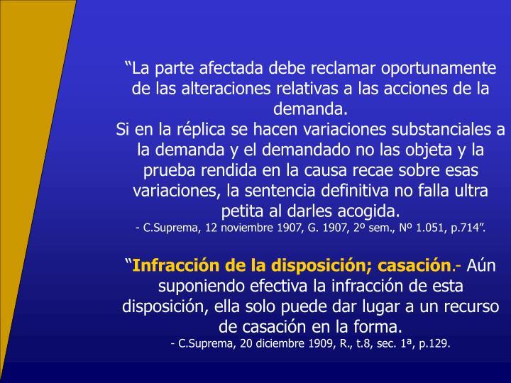 """""""La parte afectada debe reclamar oportunamente de las alteraciones relativas a las acciones de la demanda."""