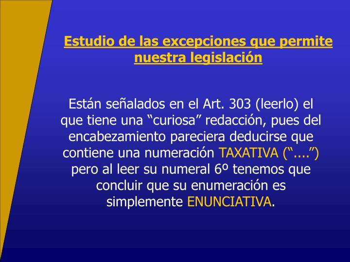 Estudio de las excepciones que permite nuestra legislación