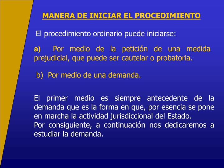 MANERA DE INICIAR EL PROCEDIMIENTO