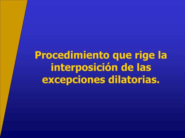 Procedimiento que rige la interposicin de las excepciones dilatorias.