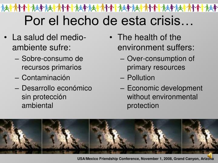 La salud del medio-ambiente sufre: