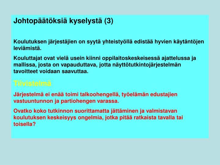 Johtopäätöksiä kyselystä (3)