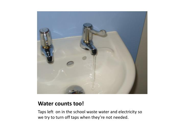 Water counts too!