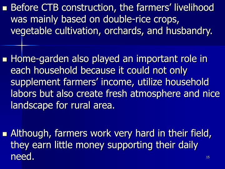 Before CTB construction, the farmers' livelihood was mainly based on double-rice crops, vegetable cultivation, orchards, and husbandry.