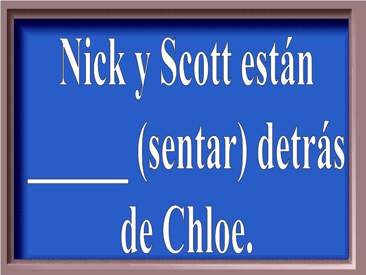 Nick y Scott están