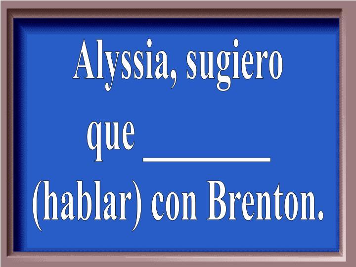 Alyssia, sugiero