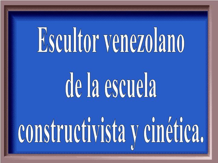 Escultor venezolano