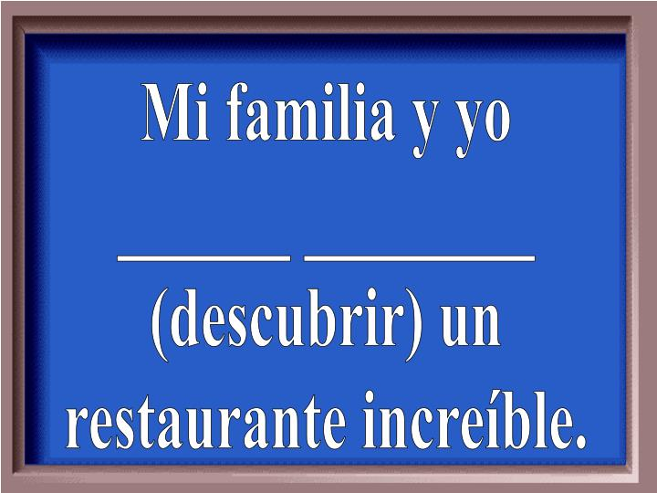 Mi familia y yo