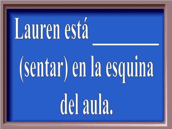 Lauren está _________