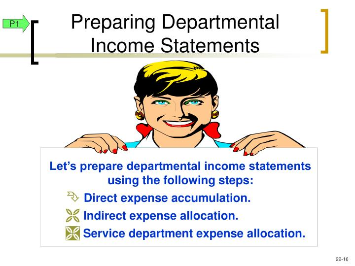 Let's prepare departmental income statements using the following steps: