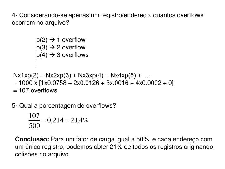 4- Considerando-se apenas um registro/endereço, quantos overflows