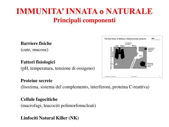 IMMUNITA' INNATA o NATURALE