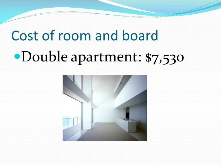Cost of room and board