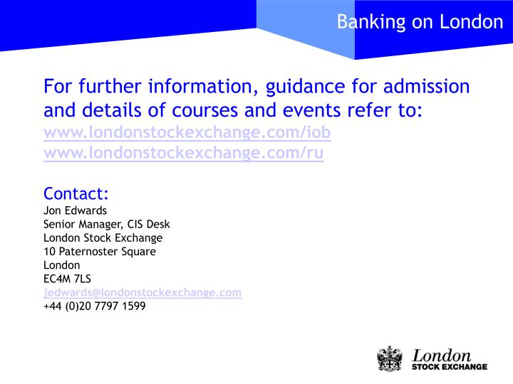 For further information, guidance for admission and details of courses and events refer to: