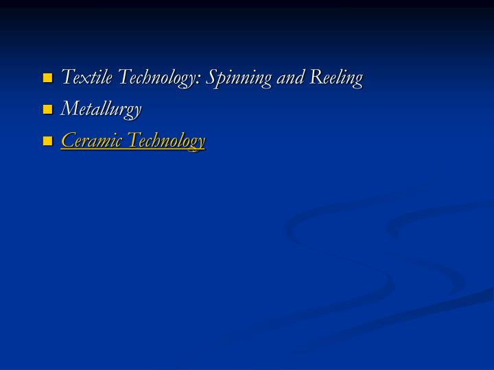 Textile Technology: Spinning and Reeling