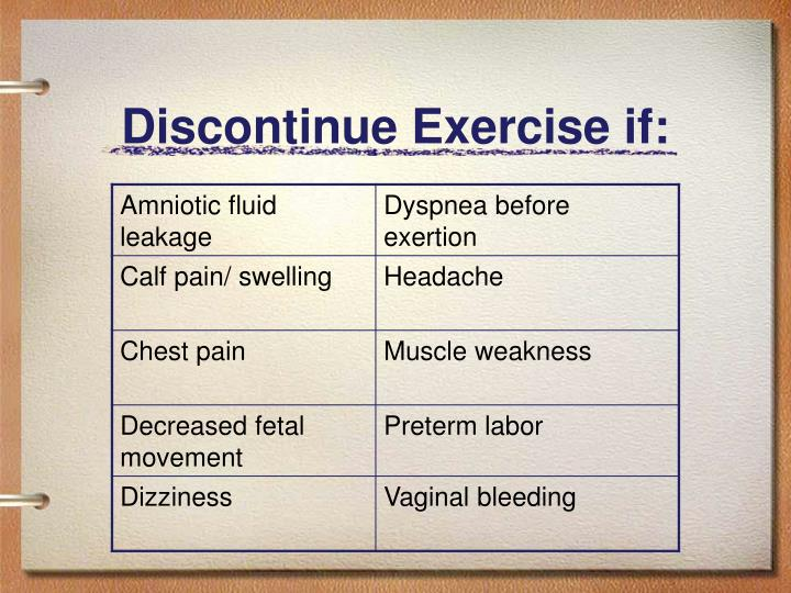 Discontinue Exercise if: