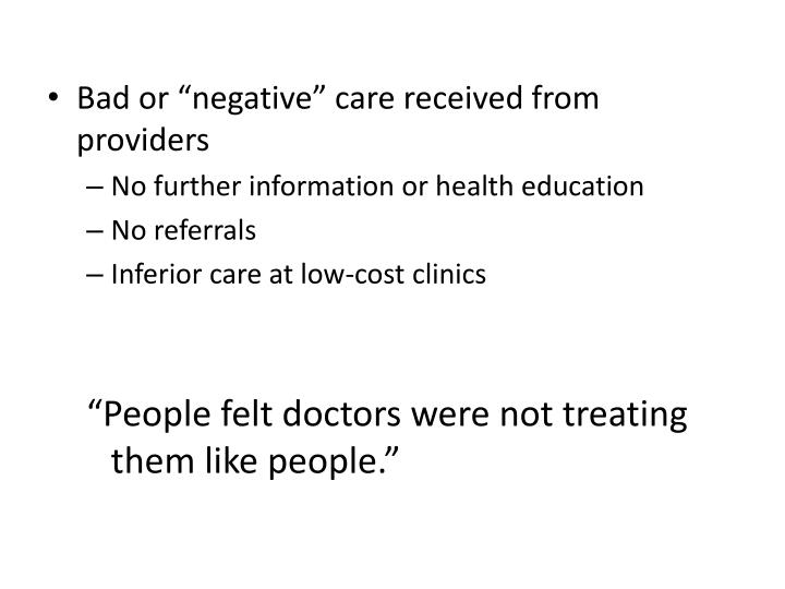 "Bad or ""negative"" care received from providers"