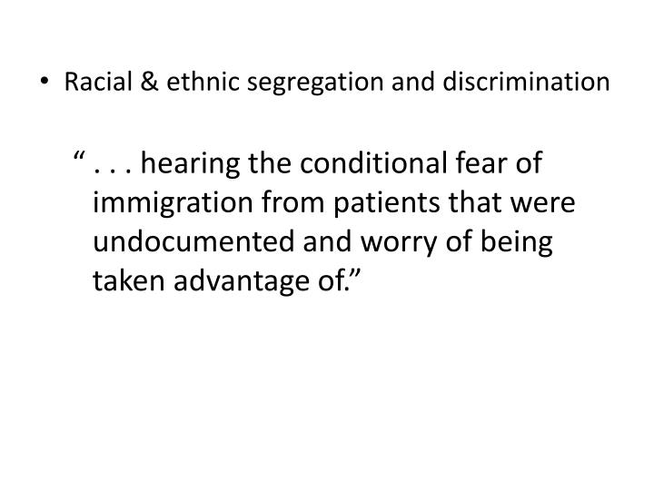 Racial & ethnic segregation and discrimination