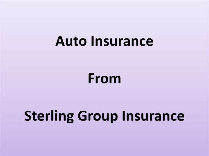 Auto insurance from sterling group insurance