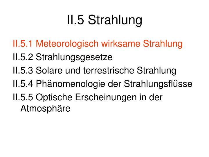 II.5 Strahlung