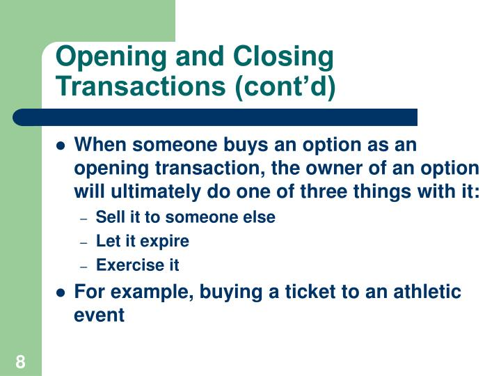 Opening and Closing Transactions (cont'd)