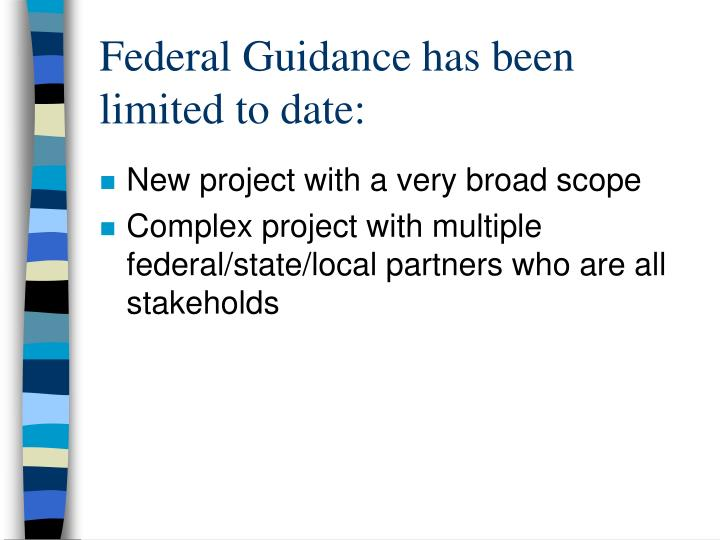 Federal Guidance has been limited to date: