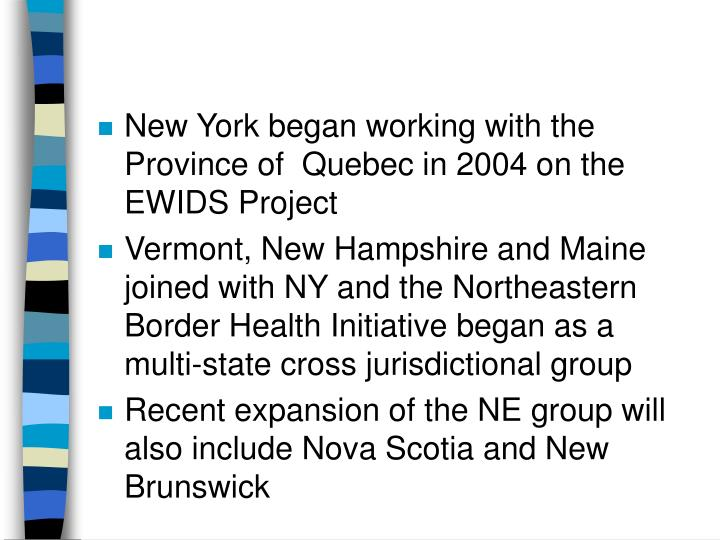 New York began working with the Province of  Quebec in 2004 on the EWIDS Project