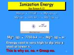 ionization energy see screen 8 121
