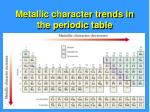 metallic character trends in the periodic table