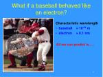 what if a baseball behaved like an electron