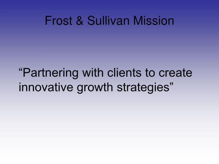 Frost & Sullivan Mission