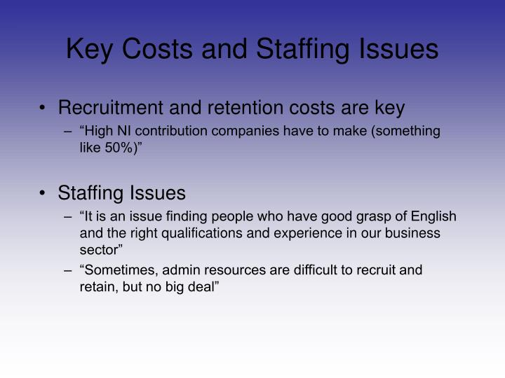 Key Costs and Staffing Issues