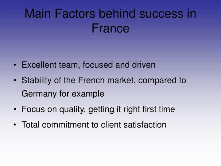 Main Factors behind success in France