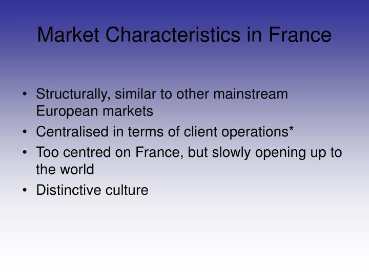 Market Characteristics in France
