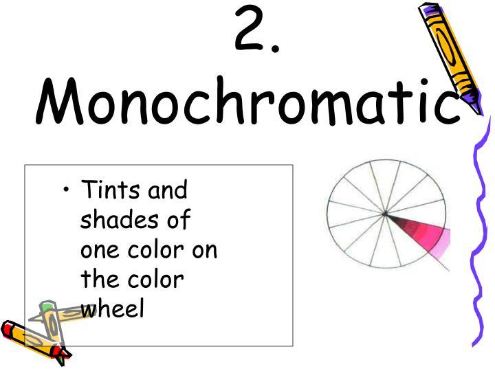 2. Monochromatic