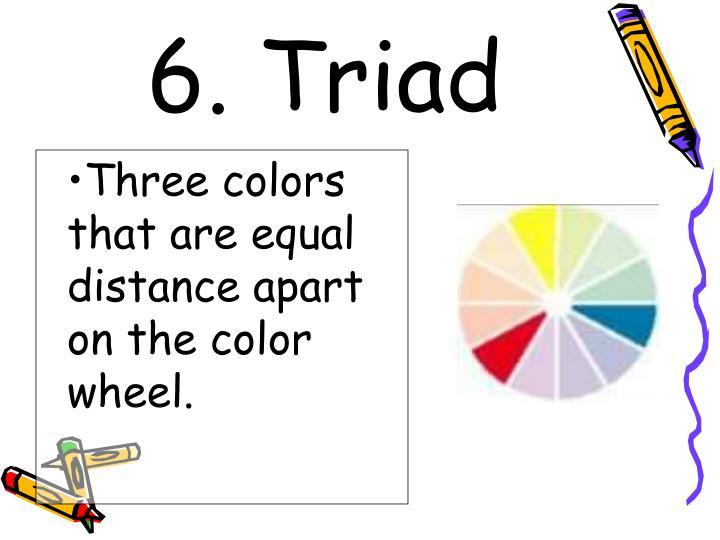 6. Triad