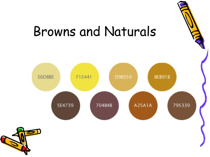 Browns and Naturals
