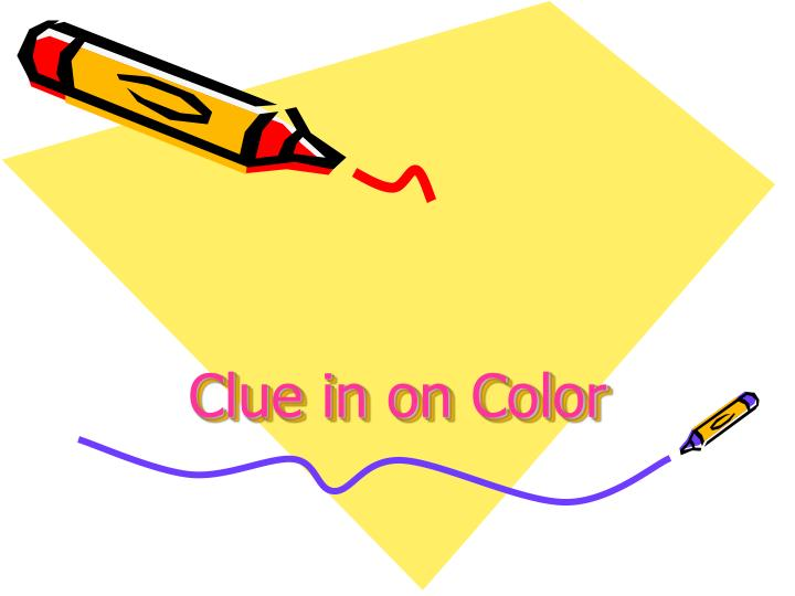 Clue in on Color
