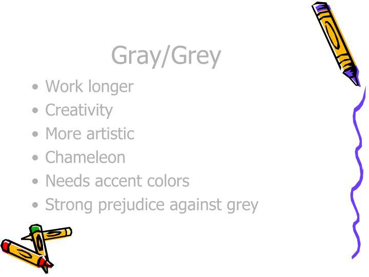 Gray/Grey