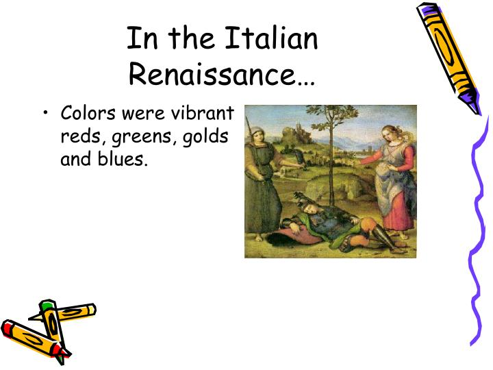In the Italian Renaissance…