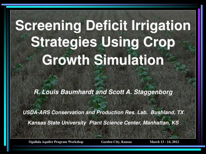 Screening Deficit Irrigation Strategies Using Crop Growth Simulation