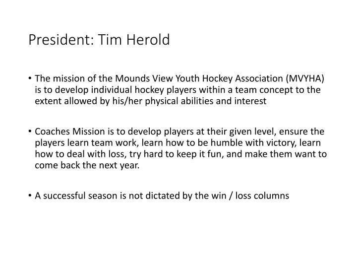 President: Tim Herold