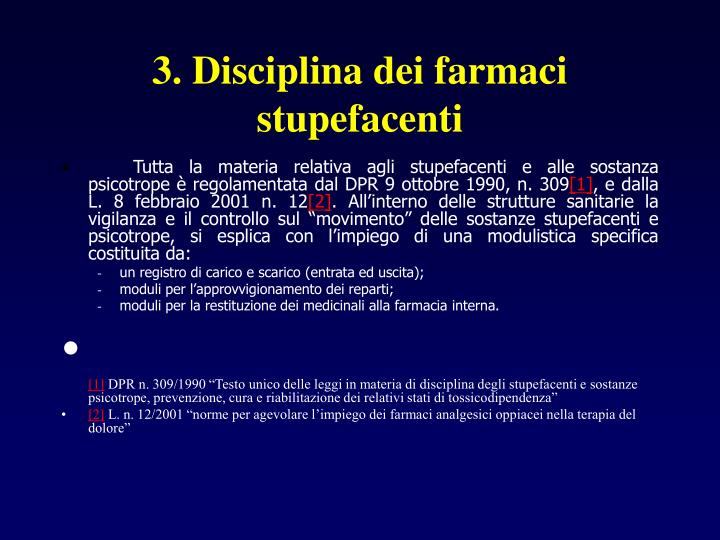 3. Disciplina dei farmaci stupefacenti