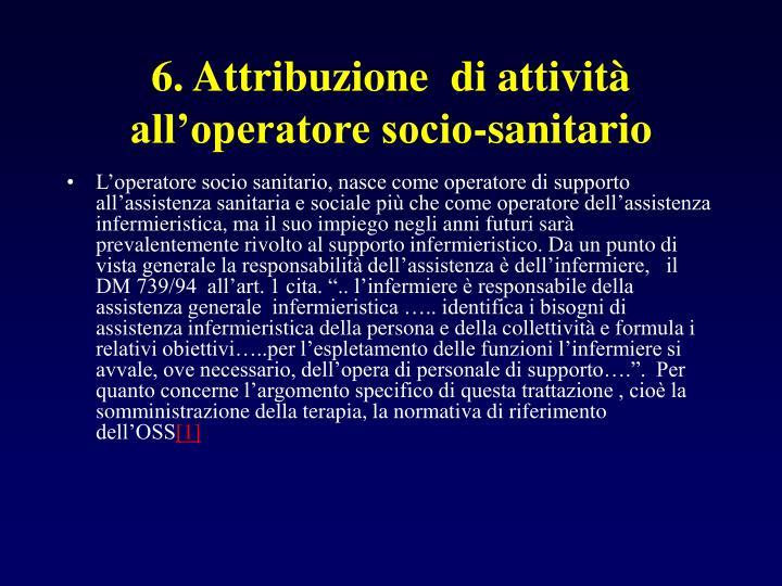 6. Attribuzione  di attività  all'operatore socio-sanitario