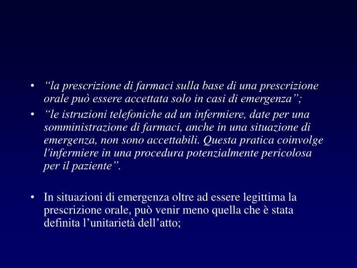 """""""la prescrizione di farmaci sulla base di una prescrizione orale può essere accettata solo in casi di emergenza"""";"""